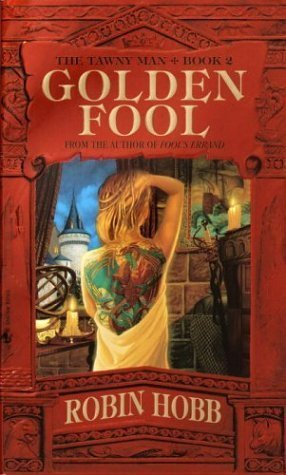 Golden Fool (The Tawny Man, Book 2) - Robin Hobb