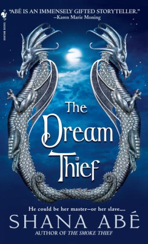 The Dream Thief (The Drakon, Book 2) - Shana Abe