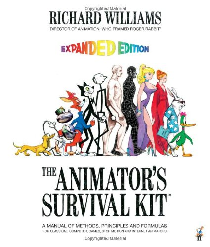 The Animator's Survival Kit--Revised Edition: A Manual of Methods, Principles and Formulas for Classical, Computer, Games, Stop Motion and Internet Animators - Richard Williams