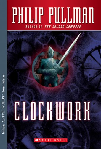 Clockwork : Or All Wound Up - Philip Pullman