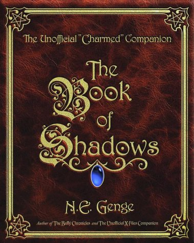 The Book of Shadows : The Unofficial Charmed Companion - Ngaire E. Genge