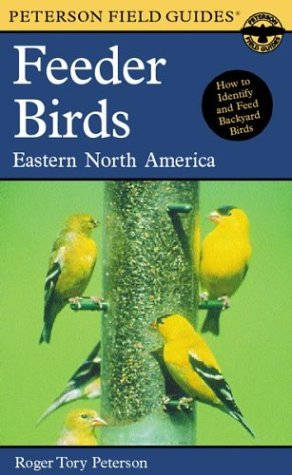 Peterson Field Guide to Feeder Birds of Eastern North America - Roger Tory Peterson