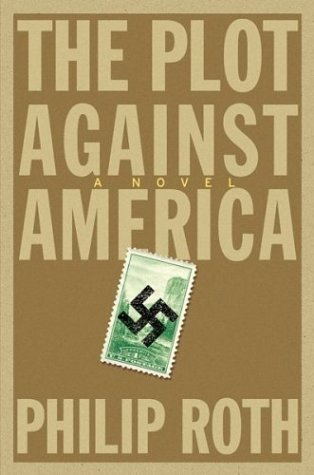 The Plot Against America: A Novel - Philip Roth