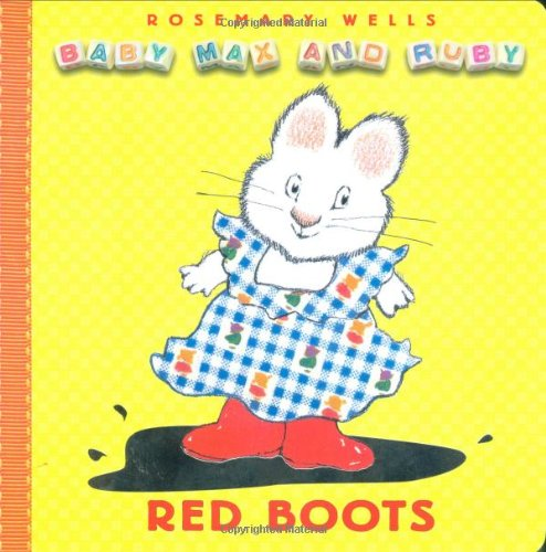 Red Boots (Baby Max and Ruby) - Rosemary Wells