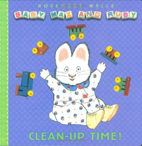Clean Up Time (Baby Max and Ruby) - Rosemary Wells