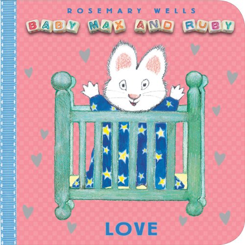 Love (Baby Max and Ruby) - Rosemary Wells