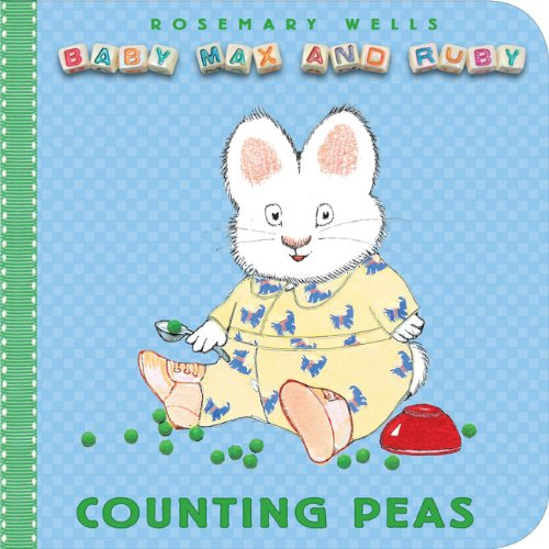 Counting Peas (Baby Max and Ruby) - Rosemary Wells