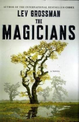 The Magicians: A Novel - Lev Grossman