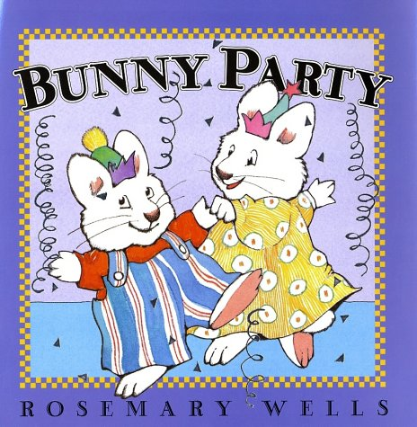 Bunny Party (Max and Ruby) - Rosemary Wells