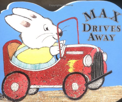 Max Drives Away: A shaped board book (Max and Ruby) - Rosemary Wells
