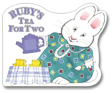 Ruby's Tea for Two (Max and Ruby) - Rosemary Wells