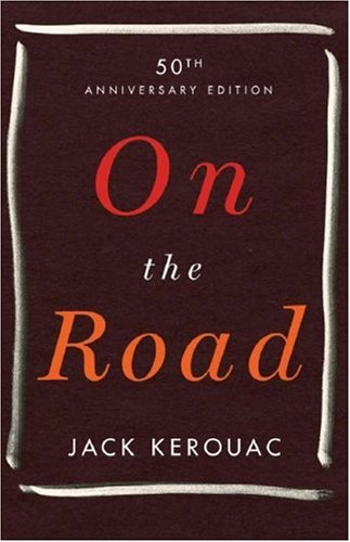 On the Road: 50th Anniversary Edition - Jack Kerouac