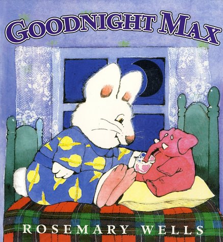 Goodnight Max (Max and Ruby) - Rosemary Wells