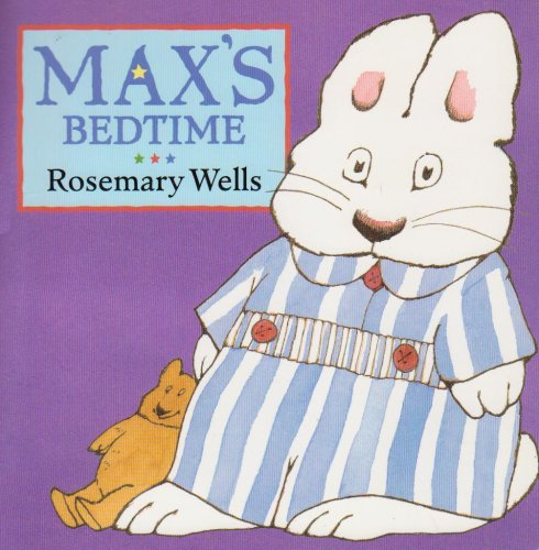 Max's Bedtime (Max and Ruby) - Rosemary Wells
