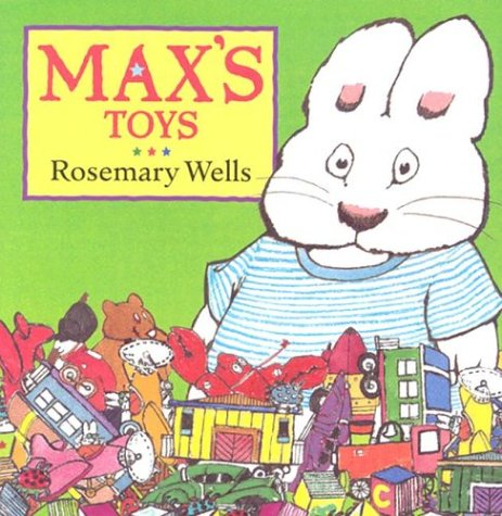 Max's Toys (Max and Ruby) - Rosemary Wells