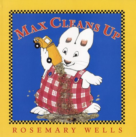 Max Cleans Up (Max and Ruby) - Rosemary Wells