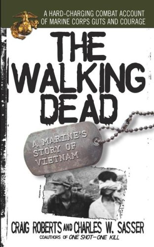 The Walking Dead: A Marine's Story of Vietnam - Charles W. Sasser