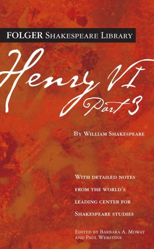 Henry VI Part 3 (Folger Shakespeare Library) - William Shakespeare
