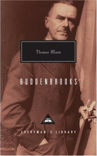Buddenbrooks: The Decline of a Family (Everyman's Library) - Thomas Mann