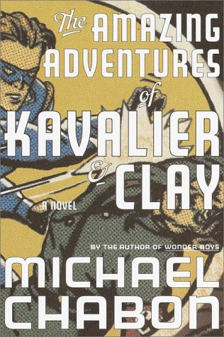 The Amazing Adventures of Kavalier & Clay: A Novel - Michael Chabon