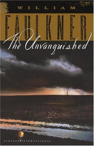 The Unvanquished: The Corrected Text - William Faulkner