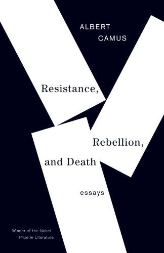 Resistance, Rebellion, and Death: Essays - Albert Camus