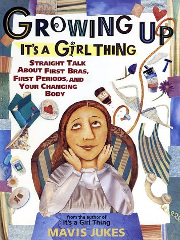 Growing Up: It's a Girl Thing - Mavis Jukes