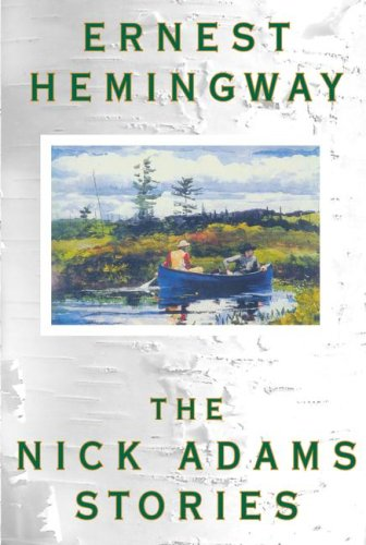 Nick Adams Stories - Ernest Hemingway