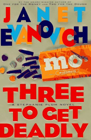 Three to Get Deadly (Stephanie Plum, No. 3) - Janet Evanovich