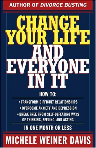 Change Your Life and Everyone In It: How To: - Michele Weiner Davis
