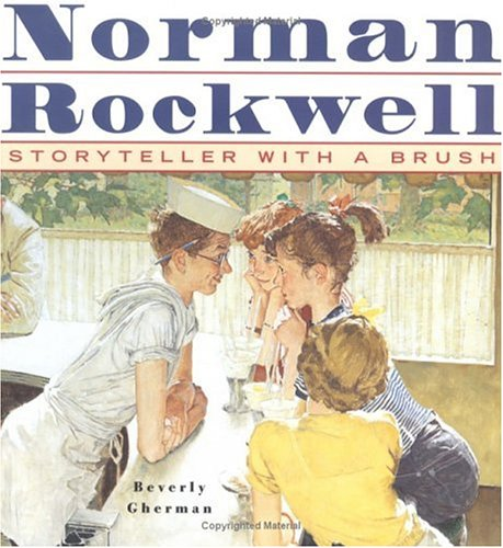 Norman Rockwell: Storyteller With A Brush - Beverly Gherman