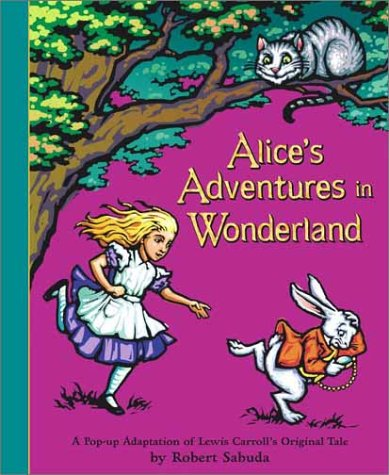 Alice's Adventures in Wonderland: A Pop-up Adaptation - Lewis Carroll