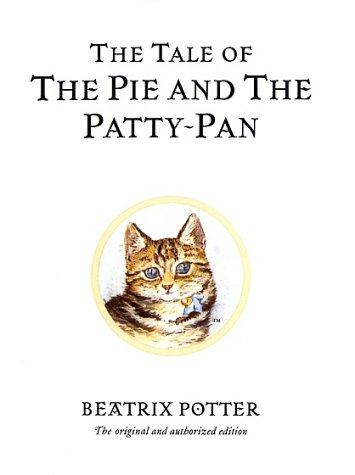 The Tale of the Pie and the Patty-Pan (Potter) - Beatrix Potter