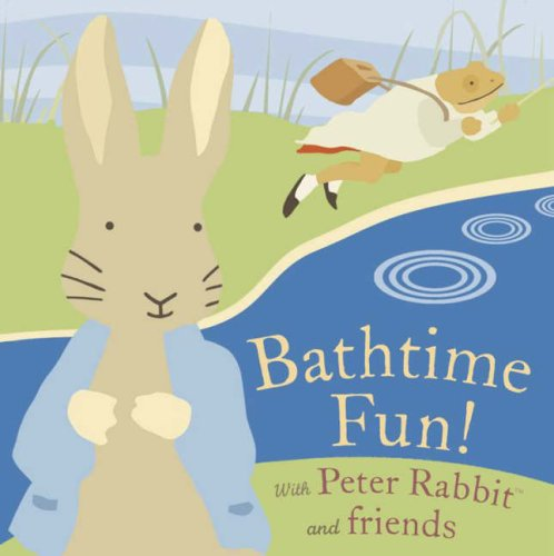 Bathtime Fun! With Peter Rabbit and Friends (Potter) - Beatrix Potter
