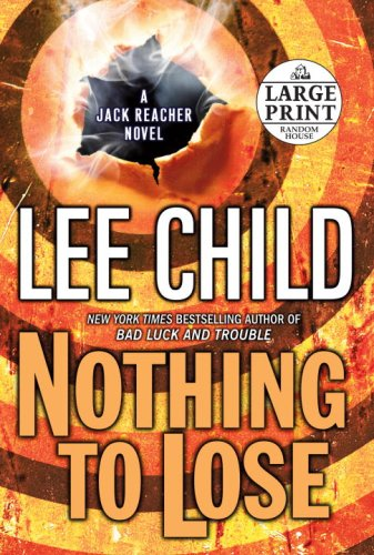 Nothing to Lose (Jack Reacher, No. 12) - Lee Child
