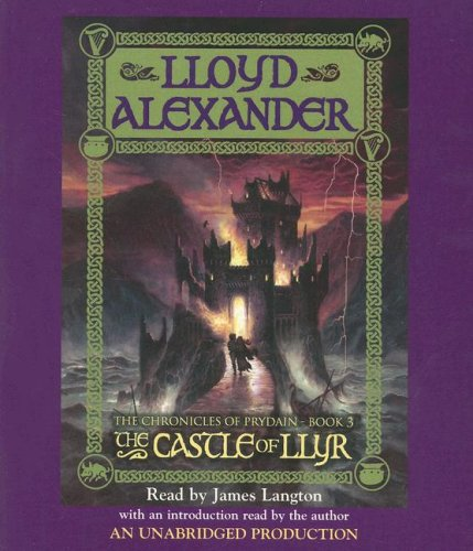 The Prydain Chronicles Book Three: The Castle of Llyr (The Chronicles of Prydain) - Lloyd Alexander