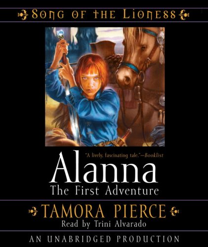 Alanna: The First Adventure: Song of the Lioness Quartet #1 - Tamora Pierce