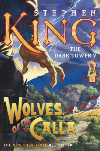 Wolves of the Calla (The Dark Tower, Book 5) - Stephen King
