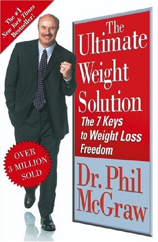 The ultimate weight solution; the 7 keys to weight loss freedom - Phil Mcgraw
