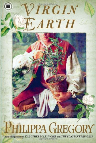 Virgin Earth: A Novel (Earthly Joys) - Philippa Gregory