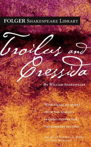 Troilus and Cressida (Folger Shakespeare Library) - William Shakespeare