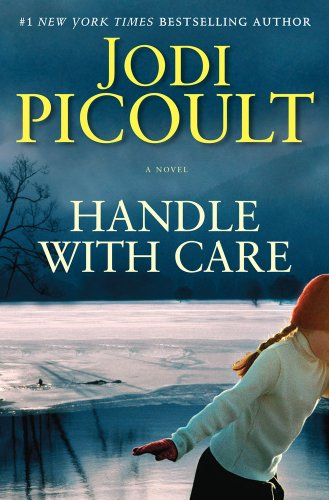 Handle with Care: A Novel - Jodi Picoult