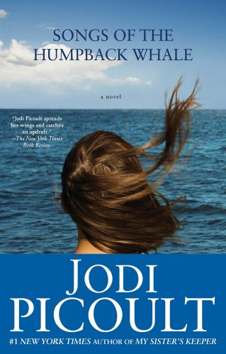 Songs of the Humpback Whale: A Novel - Jodi Picoult