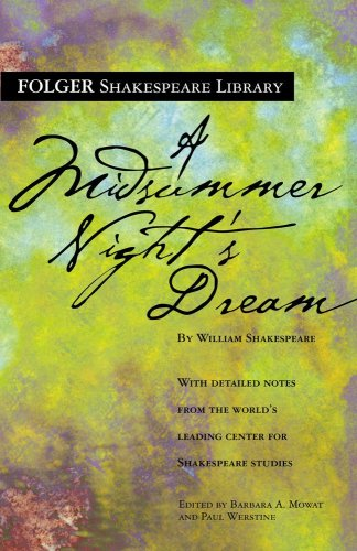 A Midsummer Night's Dream (The New Folger Library Shakespeare) - William Shakespeare