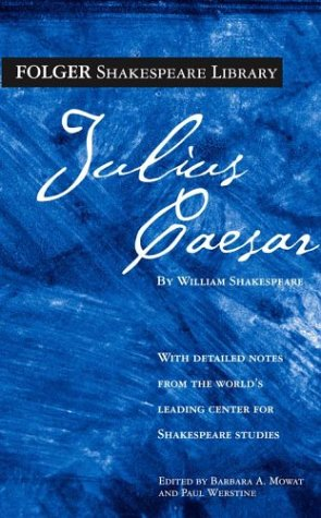 Julius Caesar (The New Folger Library Shakespeare) - William Shakespeare