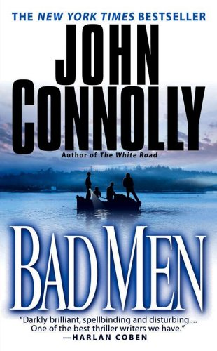 Bad Men: A Thriller - John Connolly