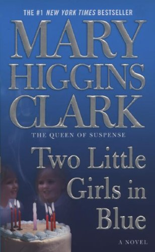 Two Little Girls in Blue: A Novel - Mary Higgins Clark