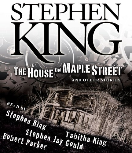 The House on Maple Street: And Other Stories - Stephen King