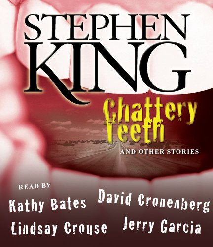 Chattery Teeth: And Other Stories - Stephen King