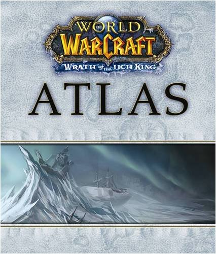 World of the Warcraft Atlas: Wrath of the Lich King (Brady Games - World of Warcraft) - BradyGames